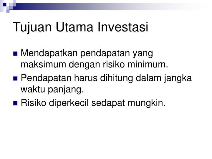 Tujuan Utama Investasi