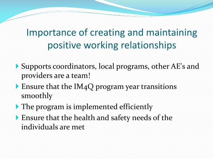 Importance of creating and maintaining positive working relationships