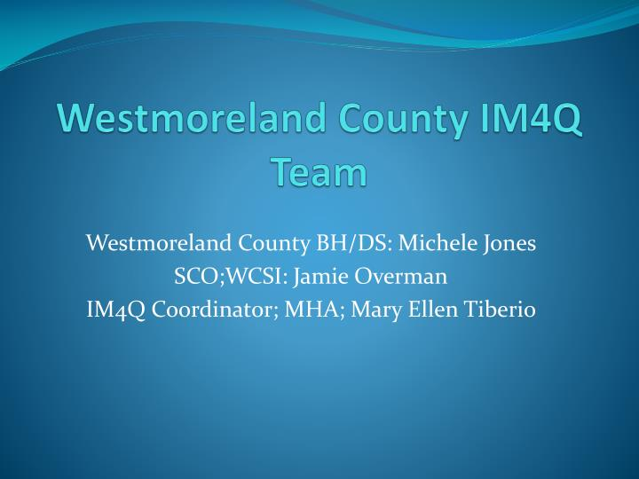 Westmoreland County IM4Q Team
