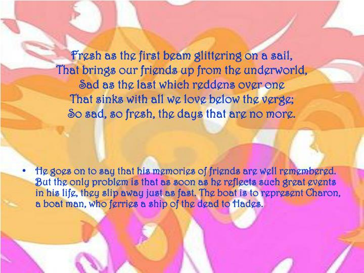 Fresh as the first beam glittering on a sail,