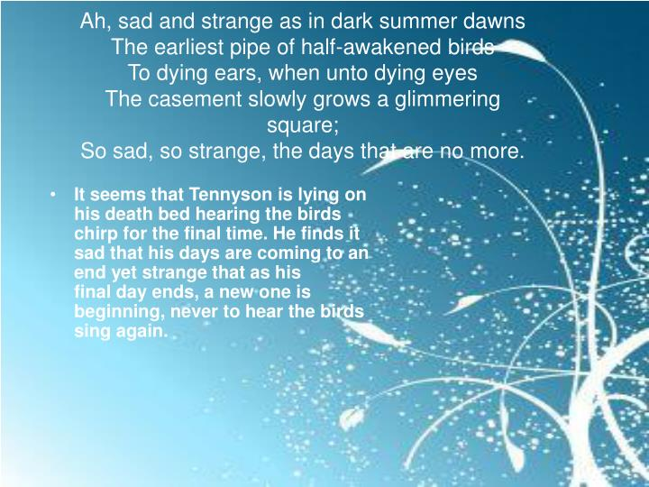 Ah, sad and strange as in dark summer dawns