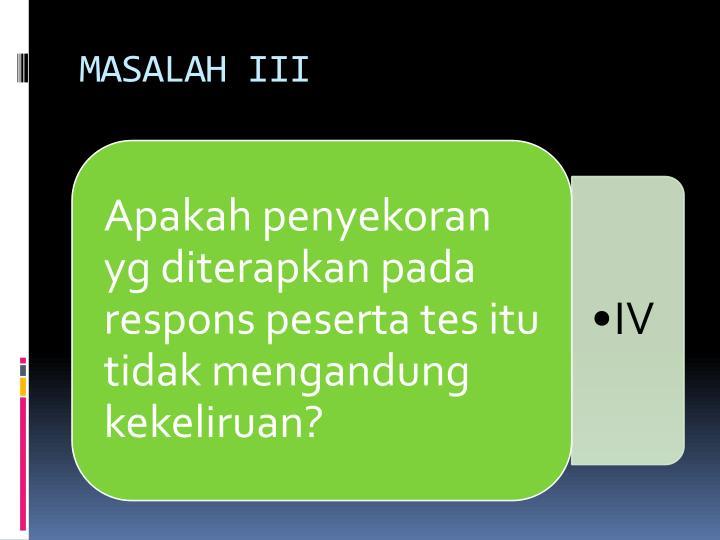 MASALAH III