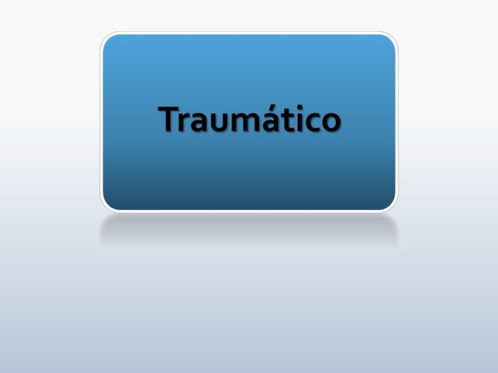 Traumático