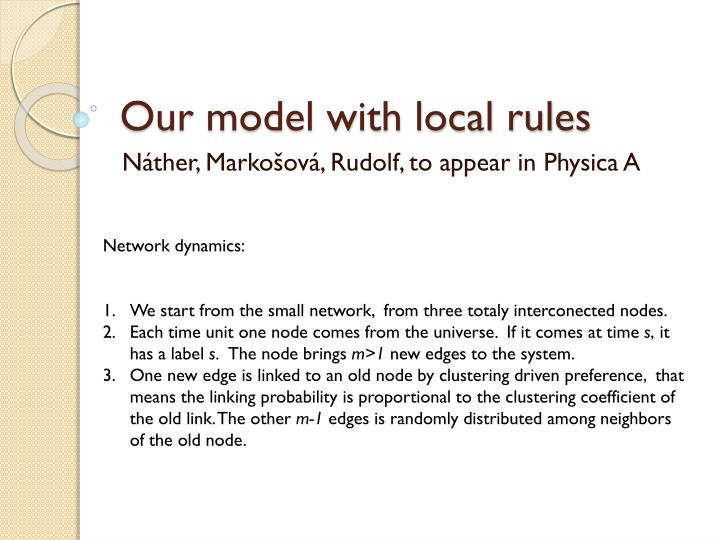 Our model with local rules
