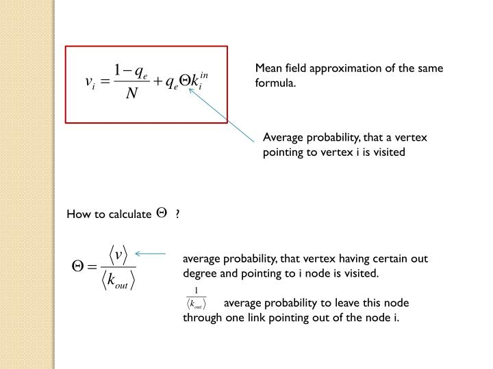 Mean field approximation of the same formula.