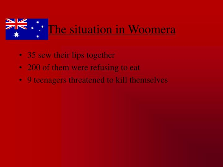 The situation in Woomera
