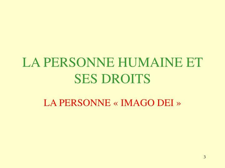 LA PERSONNE HUMAINE ET SES DROITS