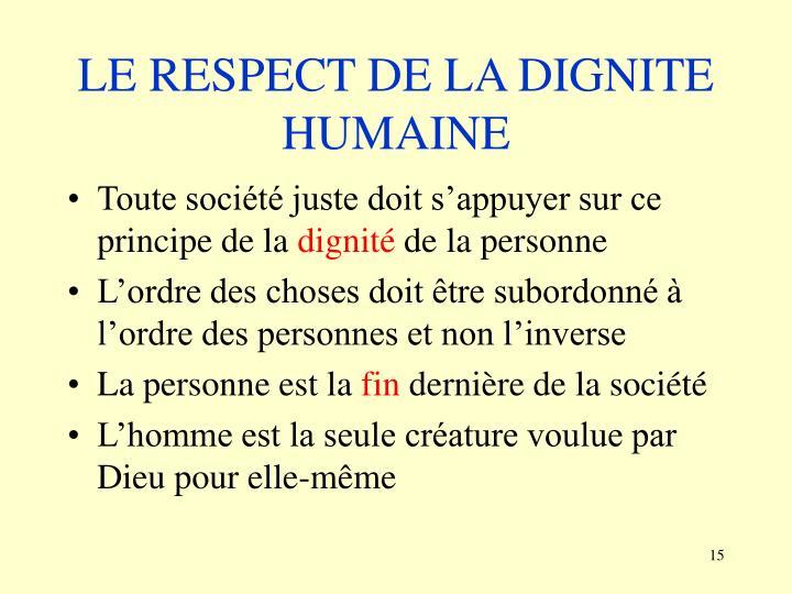 LE RESPECT DE LA DIGNITE HUMAINE