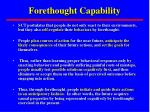 forethought capability
