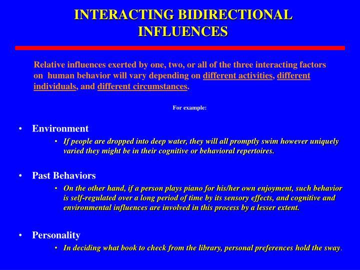 INTERACTING BIDIRECTIONAL INFLUENCES