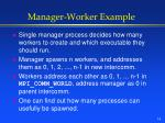 manager worker example