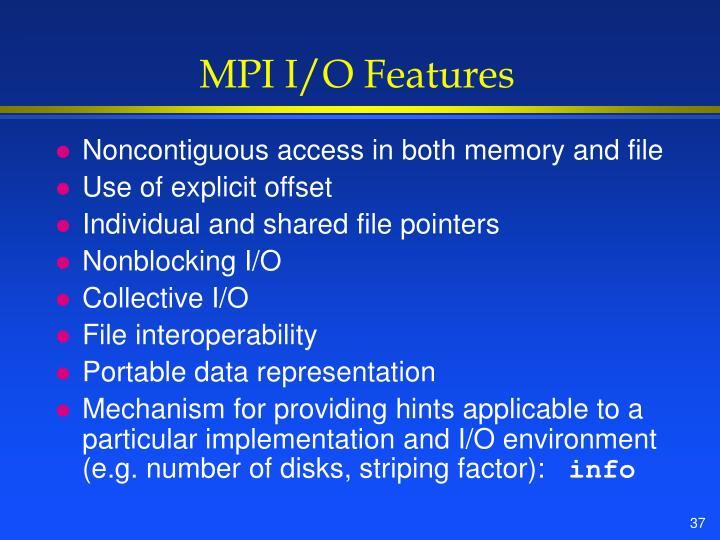 MPI I/O Features