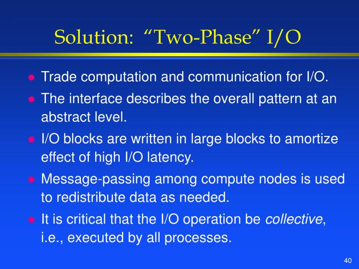 "Solution:  ""Two-Phase"" I/O"