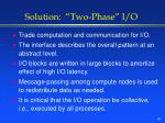 solution two phase i o
