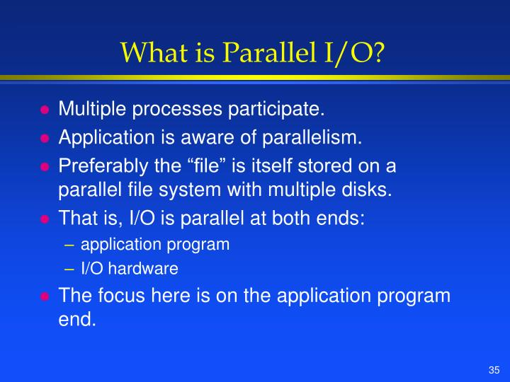 What is Parallel I/O?