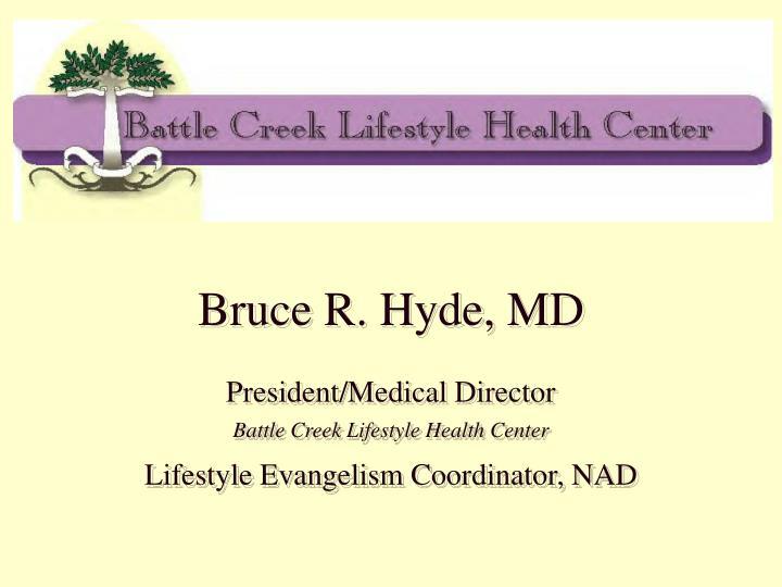 Bruce R. Hyde, MD