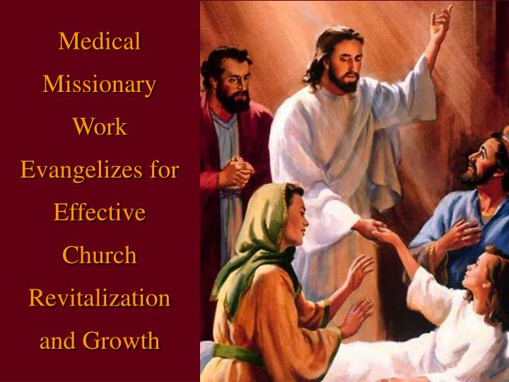 Medical Missionary Work Evangelizes for Effective Church Revitalization and Growth
