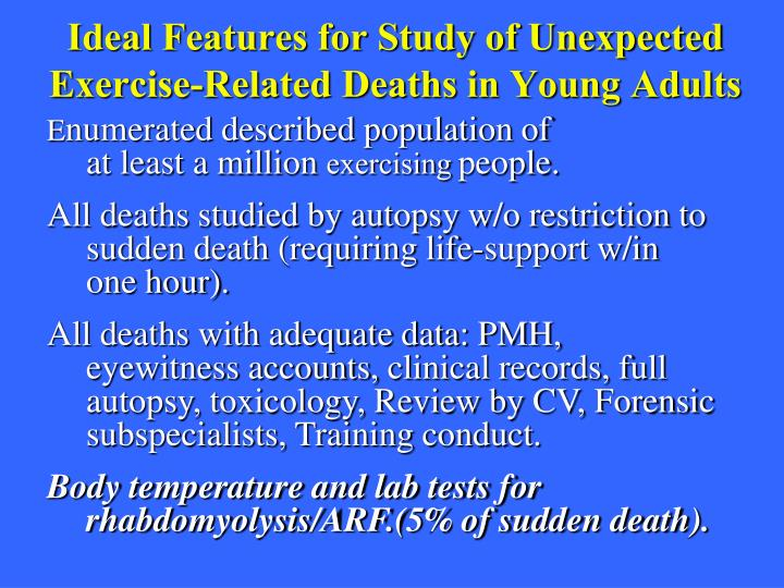 Ideal Features for Study of Unexpected Exercise-Related Deaths in Young Adults