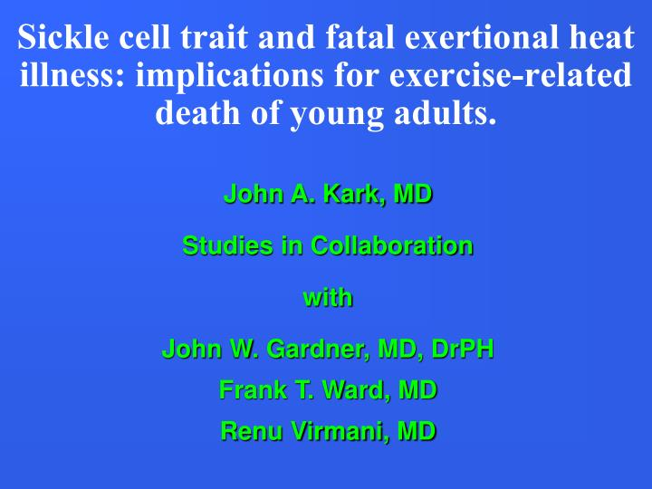 Sickle cell trait and fatal exertional heat illness: implications for exercise-related death of young adults.