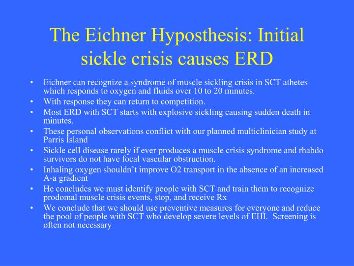 The Eichner Hyposthesis: Initial sickle crisis causes ERD
