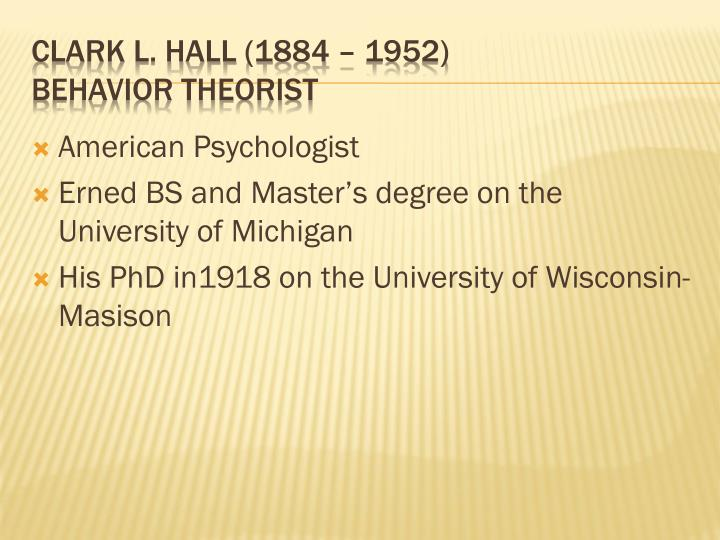 Clark l hall 1884 1952 behavior theorist