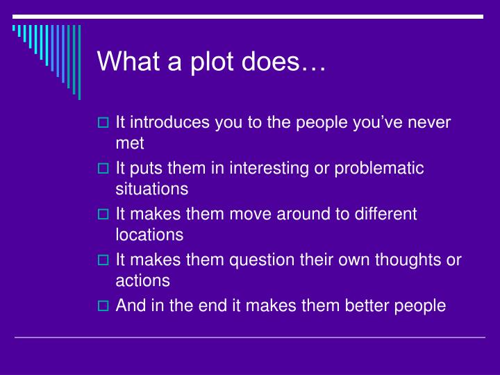 What a plot does…