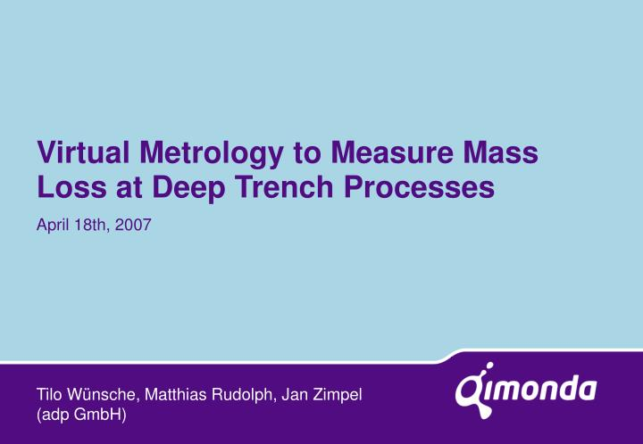 Virtual metrology to measure mass loss at deep trench processes