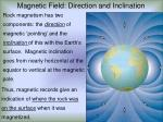 magnetic field direction and inclination