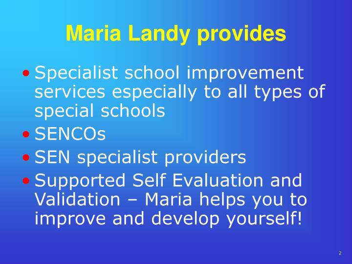 Maria Landy provides