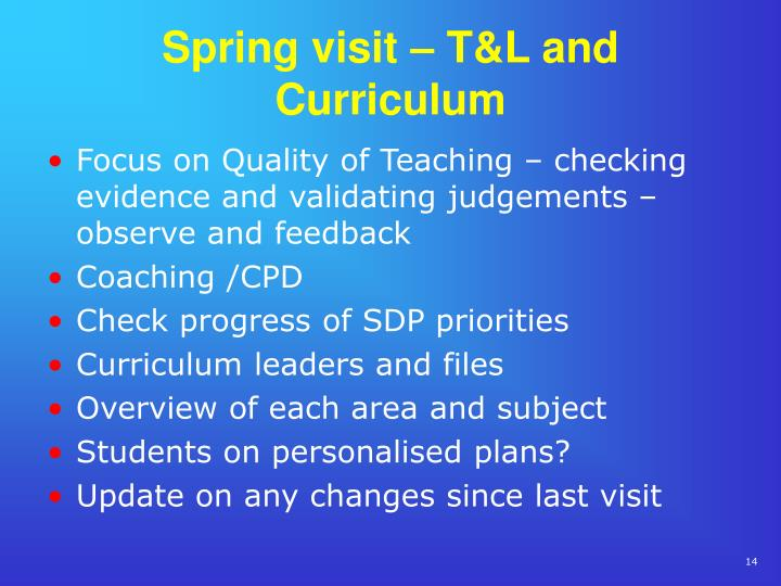 Spring visit – T&L and Curriculum