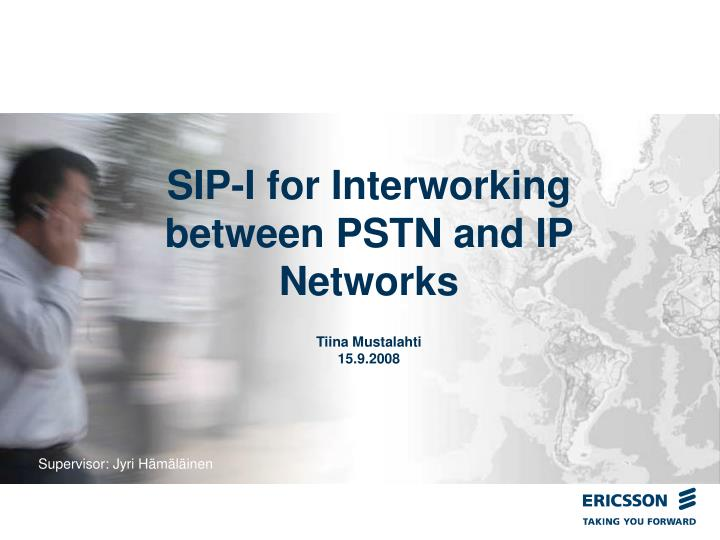 SIP-I for Interworking between PSTN and IP Networks