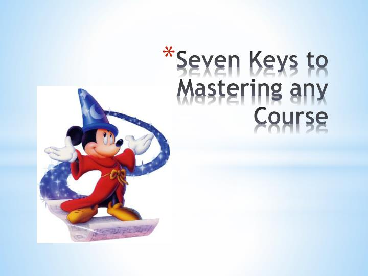 Seven Keys to Mastering any Course