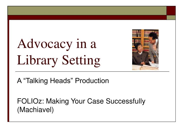 Advocacy in a library setting