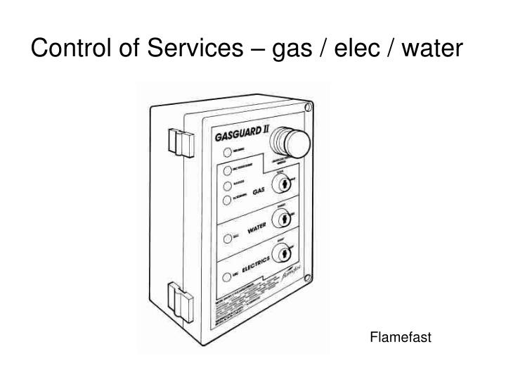 Control of Services – gas / elec / water