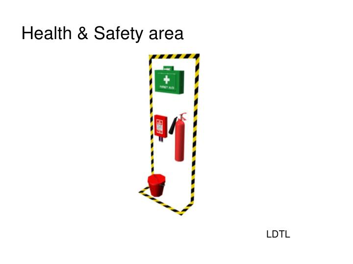Health & Safety area