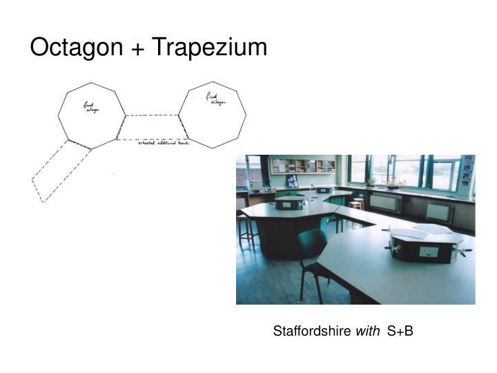 Octagon + Trapezium