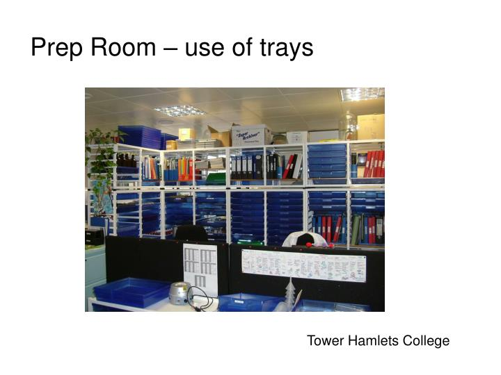 Prep Room – use of trays