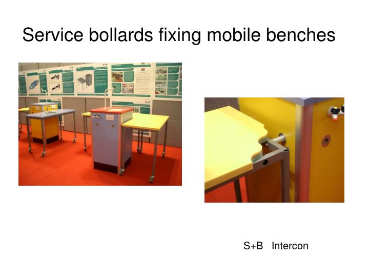 Service bollards fixing mobile benches