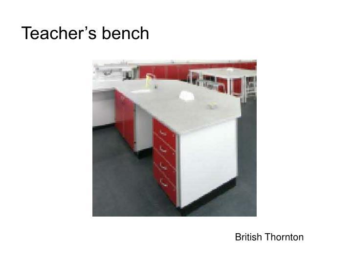 Teacher's bench