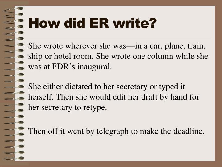 How did ER write?
