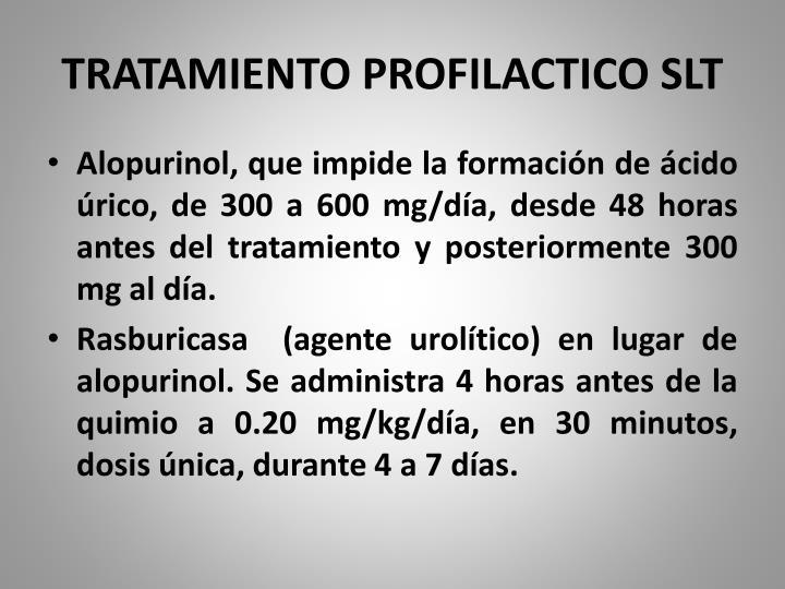 TRATAMIENTO PROFILACTICO SLT