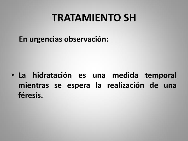 TRATAMIENTO SH