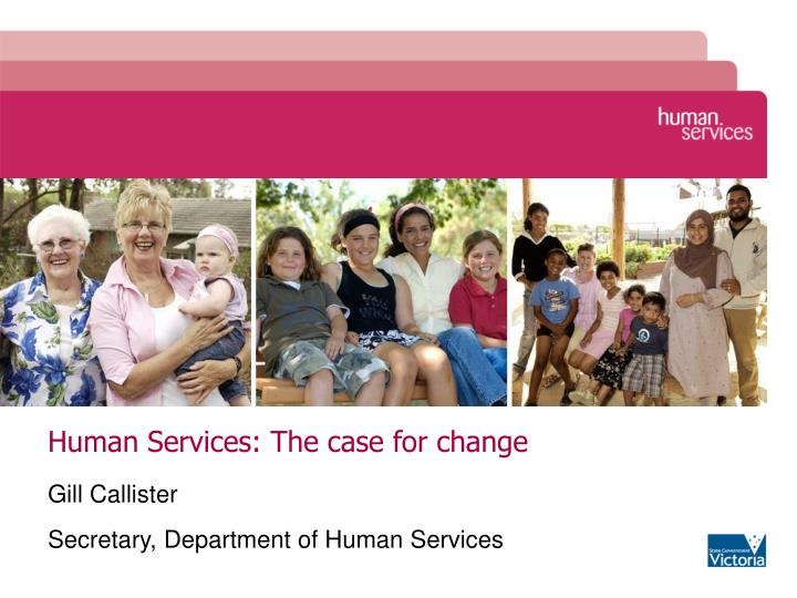 Human services the case for change