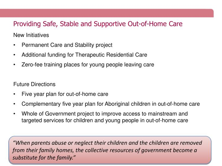 Providing Safe, Stable and Supportive Out-of-Home Care