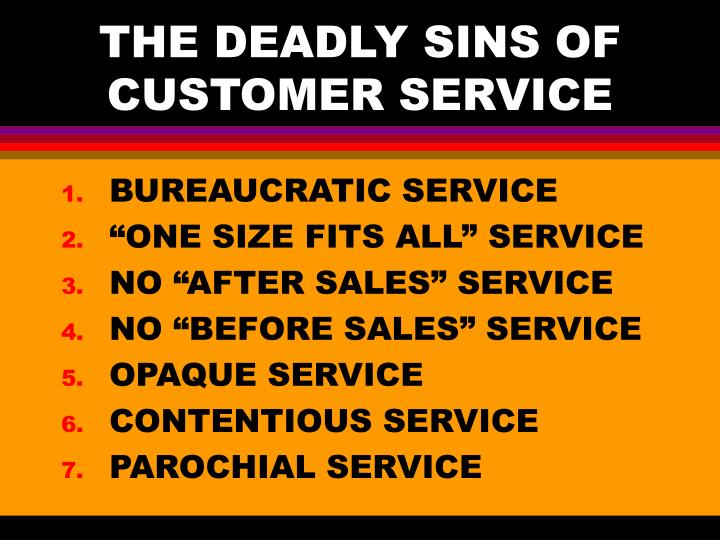 THE DEADLY SINS OF CUSTOMER SERVICE