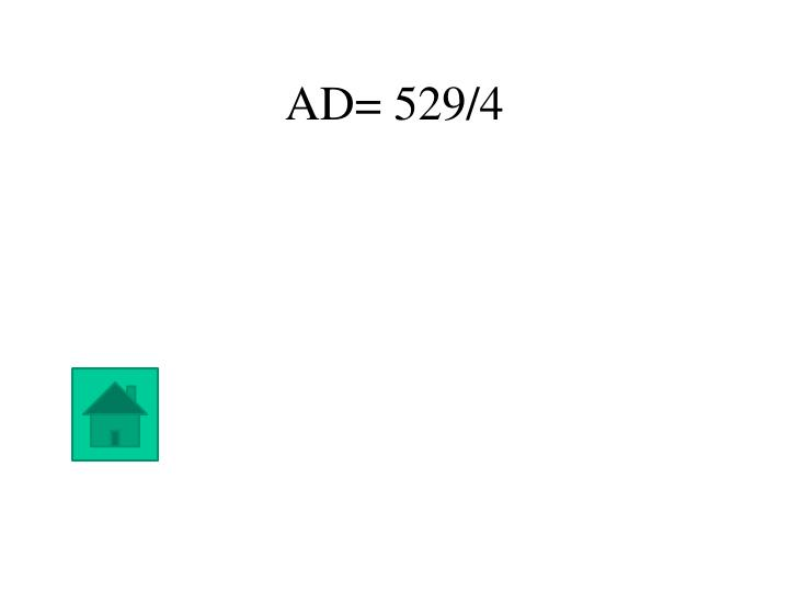AD= 529/4