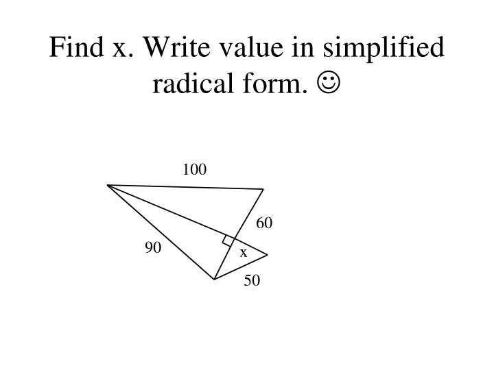 Find x. Write value in simplified radical form.