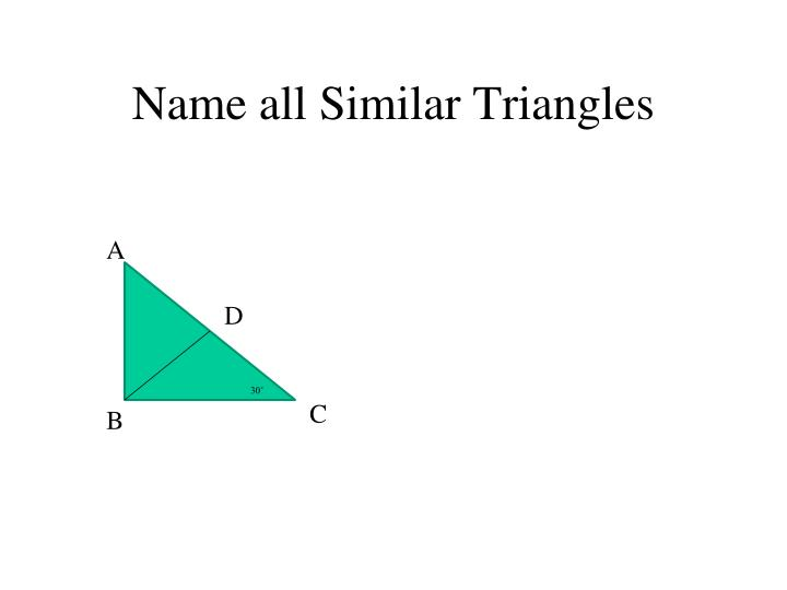 Name all Similar Triangles