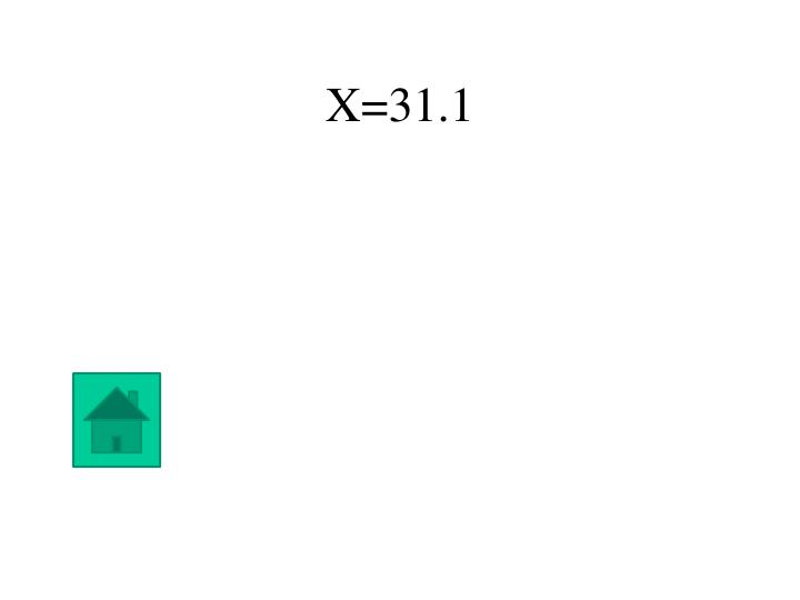 X=31.1