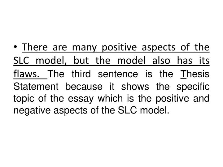 There are many positive aspects of the SLC model, but the model also has its flaws.